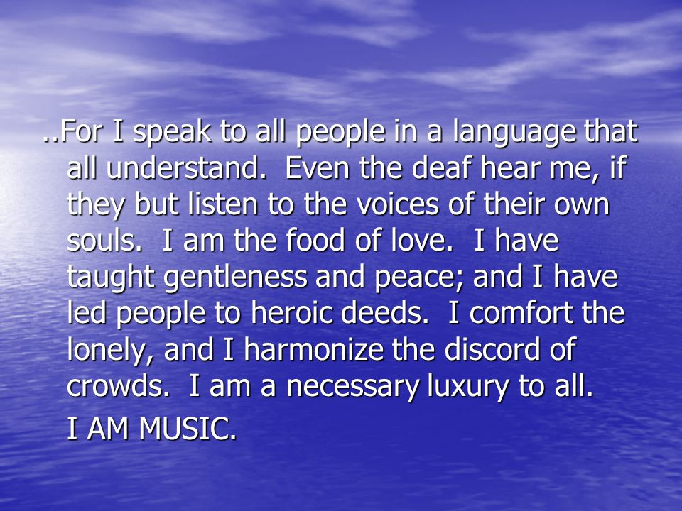 ..For I speak to all people in a language that all understand.