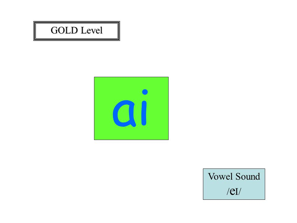 GOLD Level ai Vowel Sound / e  /