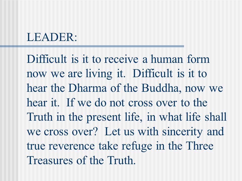 SANGHA: I take refuge in the Buddha.