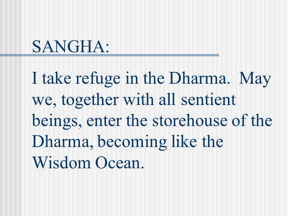 SANGHA: I take refuge in the Sangha.