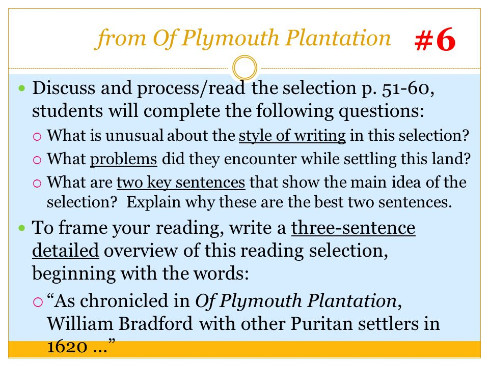 from Of Plymouth Plantation Discuss and process/read the selection p. 51-60, students will complete the following questions:  What is unusual about t