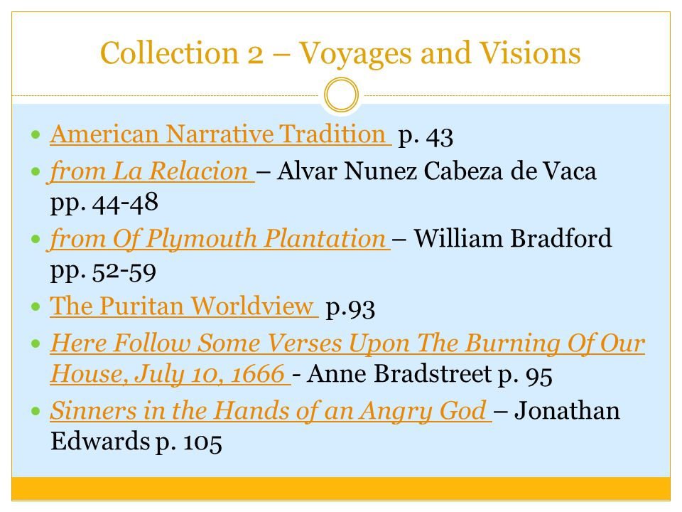 Collection 2 – Voyages and Visions American Narrative Tradition p. 43 American Narrative Tradition from La Relacion – Alvar Nunez Cabeza de Vaca pp. 4