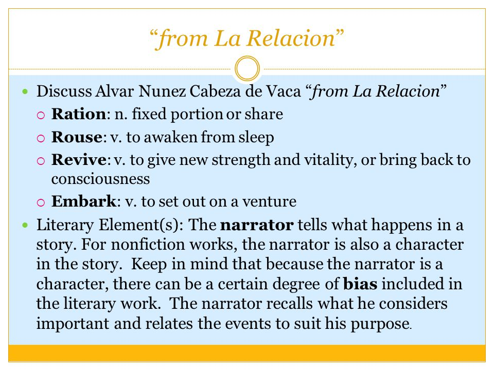 """from La Relacion"" Discuss Alvar Nunez Cabeza de Vaca ""from La Relacion""  Ration: n. fixed portion or share  Rouse: v. to awaken from sleep  Revive"