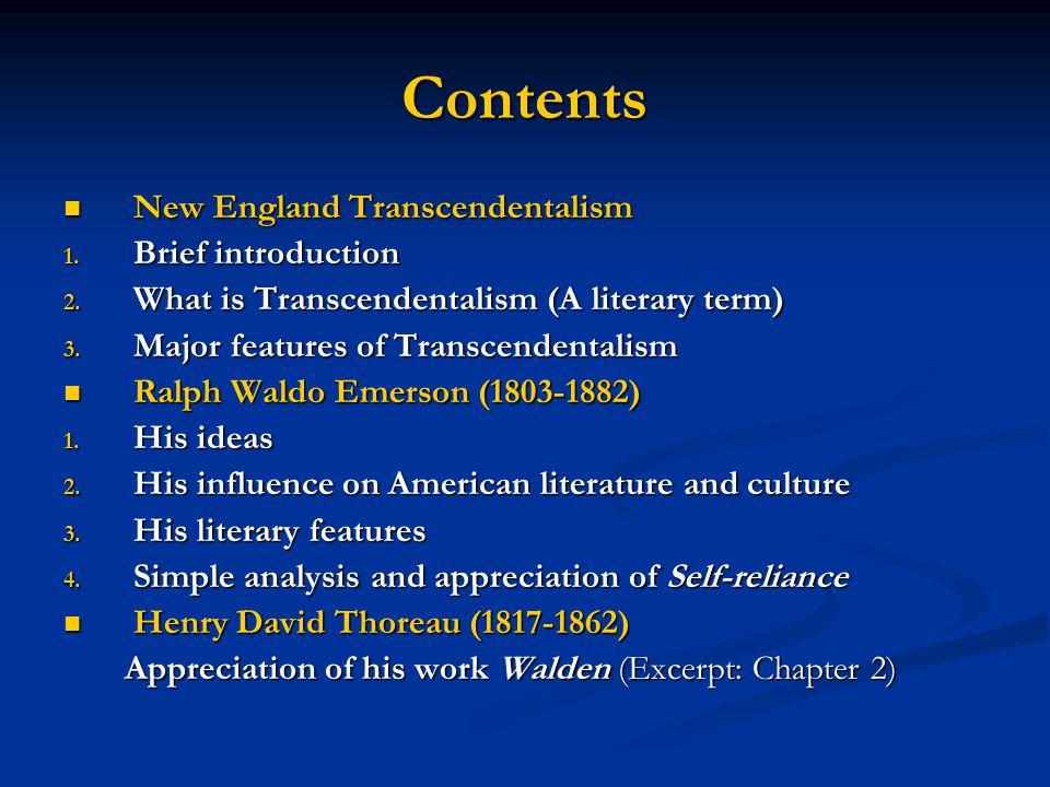 Contents New England Transcendentalism New England Transcendentalism 1. Brief introduction 2. What is Transcendentalism (A literary term) 3. Major fea
