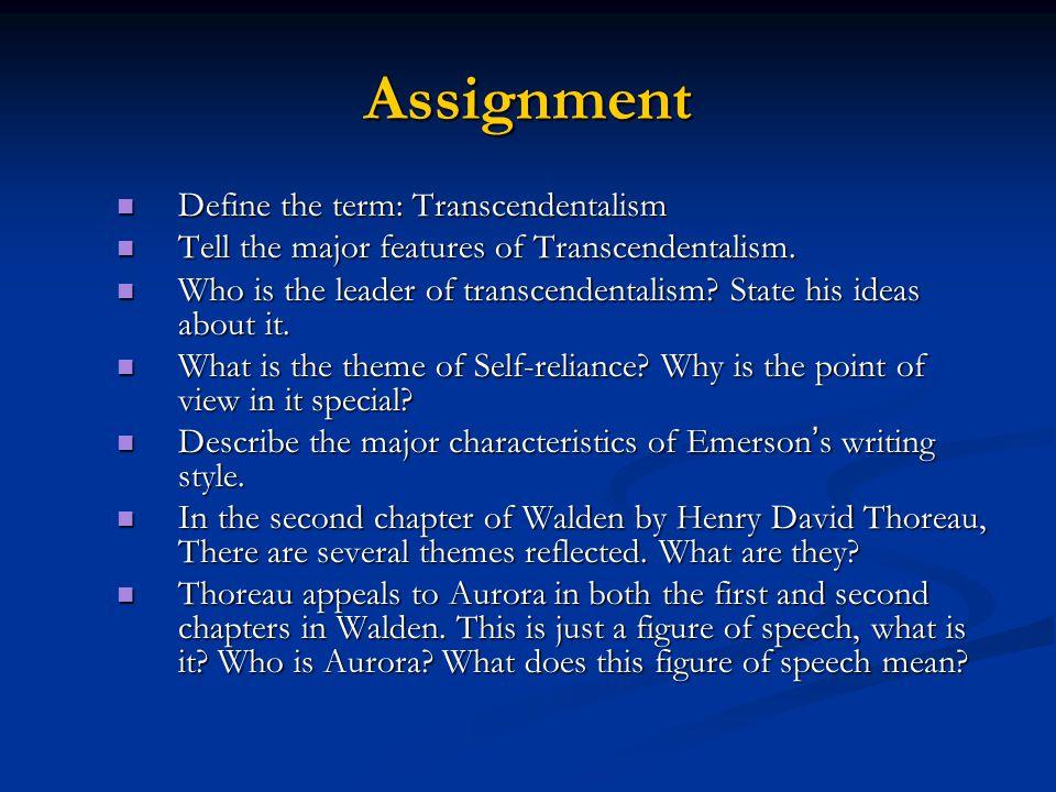 Assignment Define the term: Transcendentalism Define the term: Transcendentalism Tell the major features of Transcendentalism. Tell the major features
