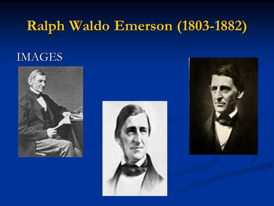 Ralph Waldo Emerson (1803-1882) IMAGES
