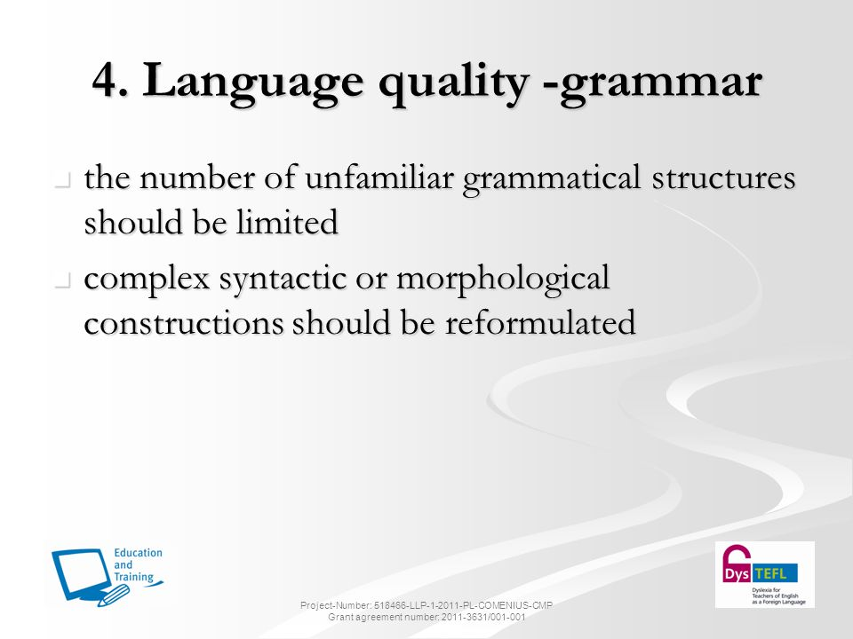 4. Language quality -grammar the number of unfamiliar grammatical structures should be limited the number of unfamiliar grammatical structures should