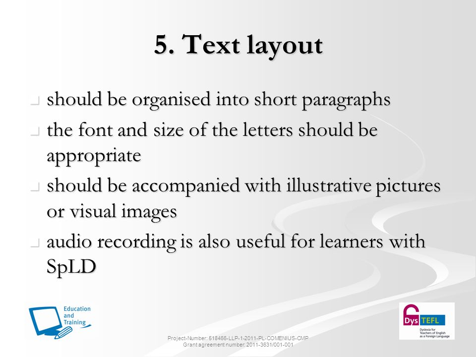 5. Text layout should be organised into short paragraphs should be organised into short paragraphs the font and size of the letters should be appropri