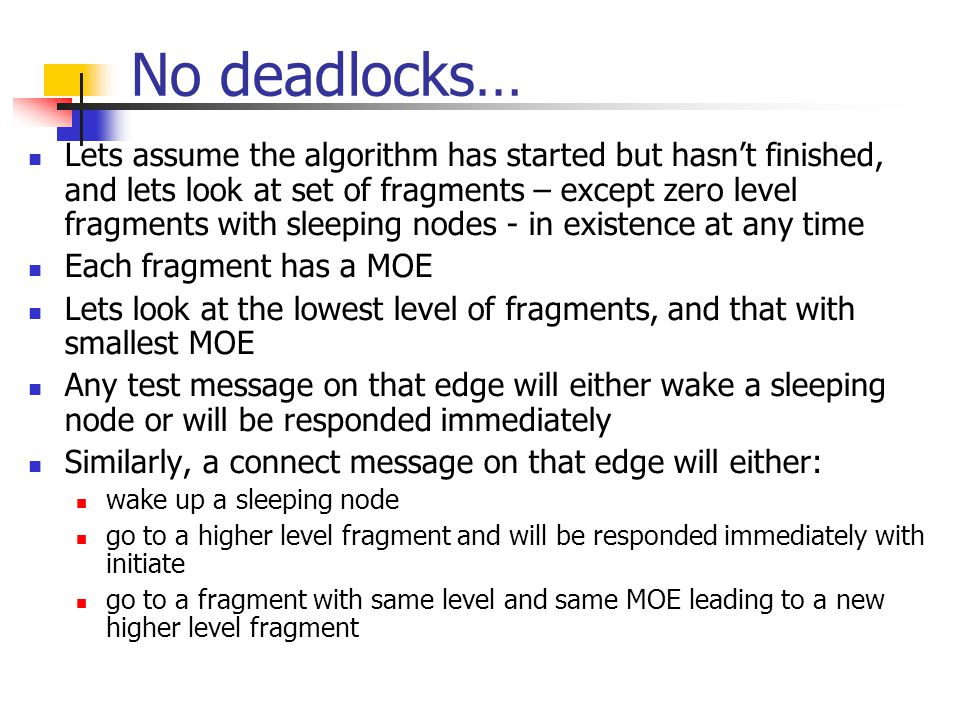 No deadlocks… Lets assume the algorithm has started but hasn't finished, and lets look at set of fragments – except zero level fragments with sleeping