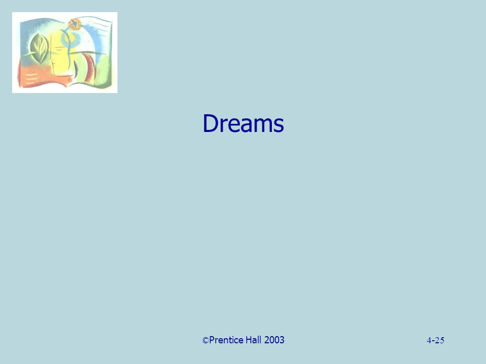 ©Prentice Hall 20034-25 Dreams