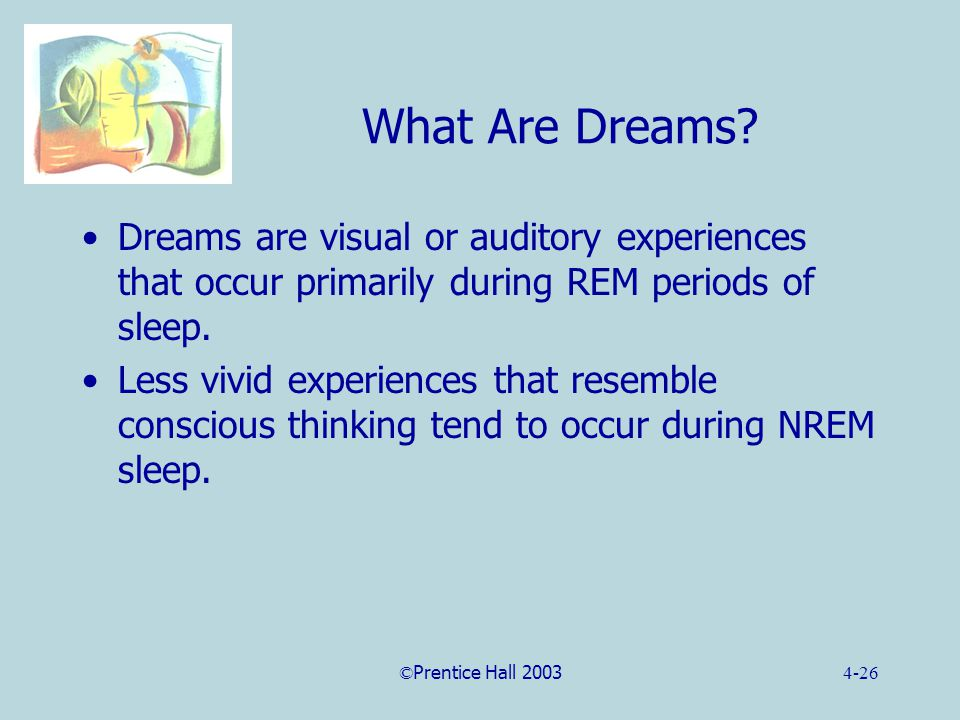 ©Prentice Hall 20034-26 What Are Dreams.
