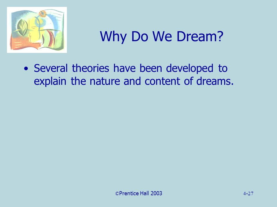 ©Prentice Hall 20034-27 Why Do We Dream.