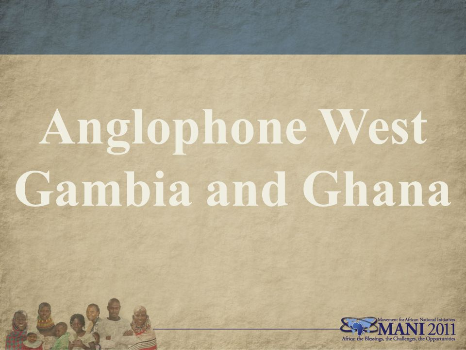Anglophone West Gambia and Ghana