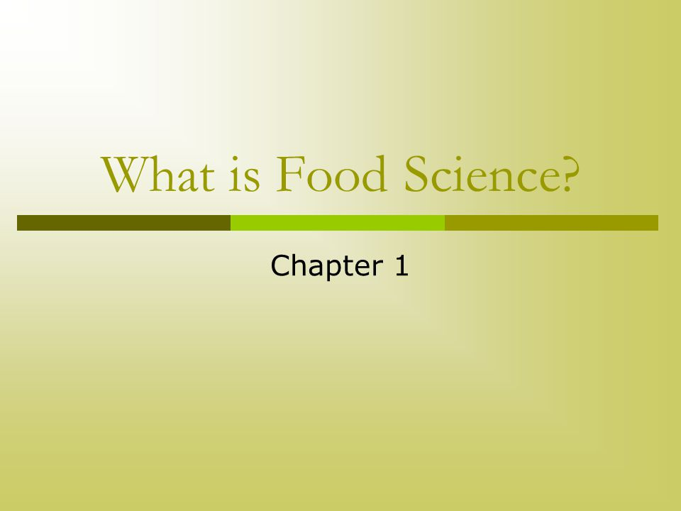 What is Food Science? Chapter 1