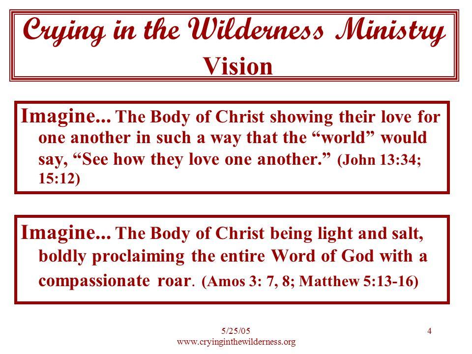 5/25/05 www.cryinginthewilderness.org 4 Imagine...