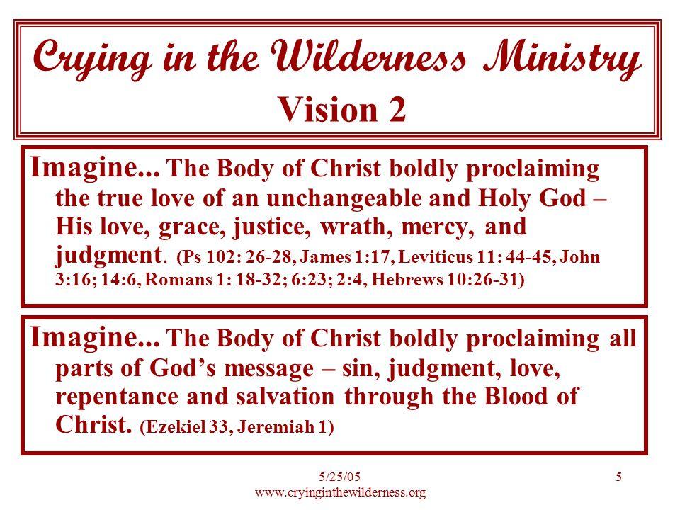 5/25/05 www.cryinginthewilderness.org 6 Imagine...