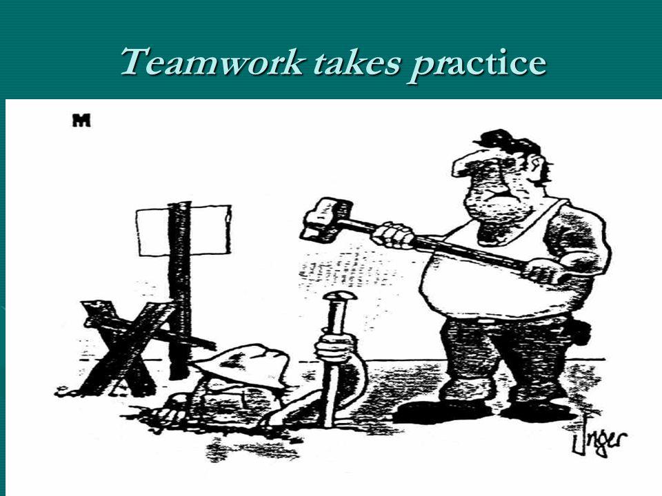 Teamwork takes practice