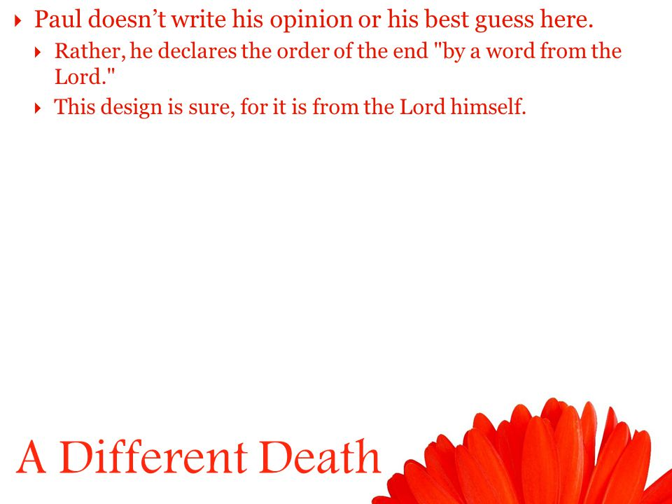 A Different Death  Paul doesn't write his opinion or his best guess here.