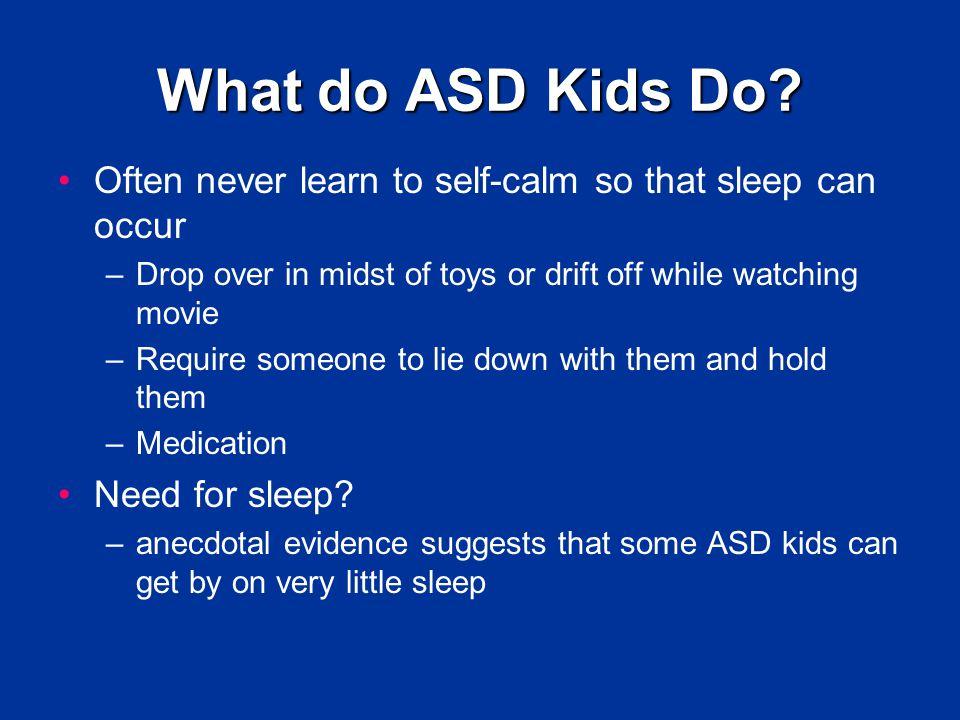 What do ASD Kids Do.