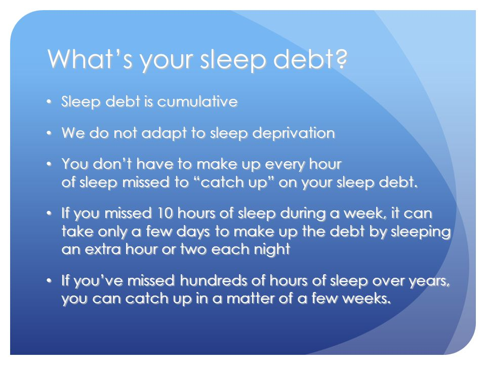 What's your sleep debt.