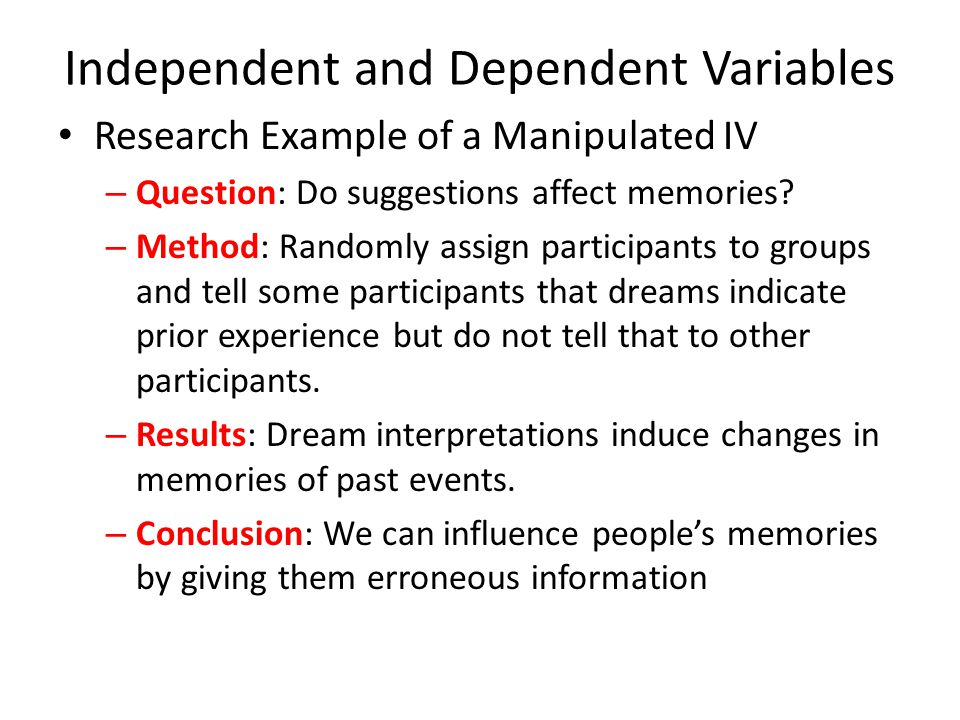 Data Analysis Experiments with Two Groups – Student's t test for independent groups or Student's t test for repeated measures groups Experiments with Multiple Groups Analysis of Variance (ANOVA) – Planned comparisons: Comparisons between groups in a multiple-group study; comparisons are planned before doing the data analysis – Post hoc comparisons: Comparisons between groups in a multiple-group study; comparisons are not determined before the ANOVA Note: ANOVA can be used with two groups, but typically is not if a study involves only one IV with two groups
