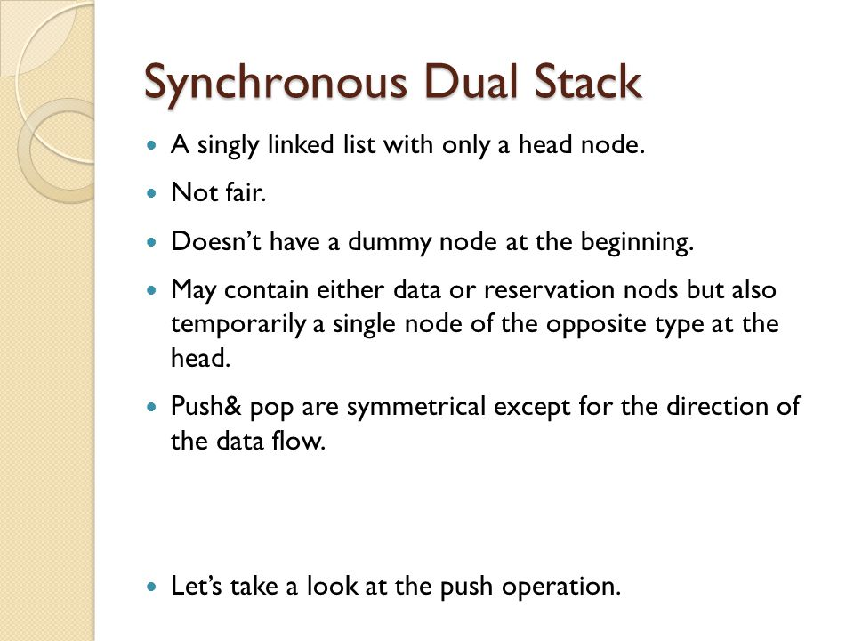 Synchronous Dual Stack A singly linked list with only a head node.