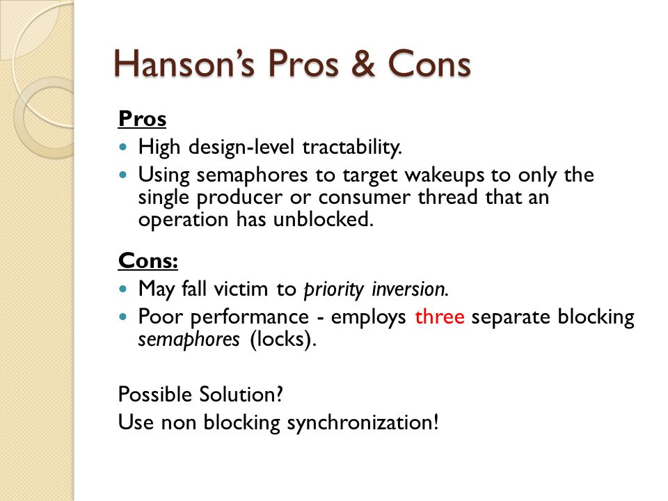 Hanson's Pros & Cons Pros High design-level tractability.