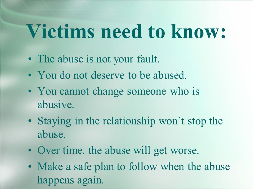 Victims need to know: The abuse is not your fault.