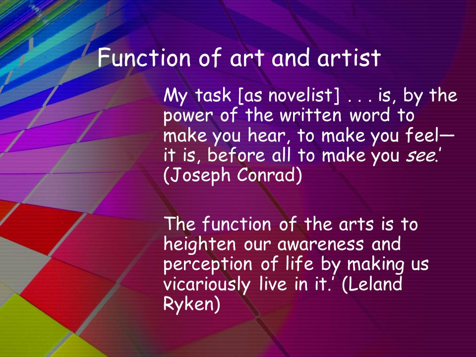 Function of art and artist My task [as novelist]...