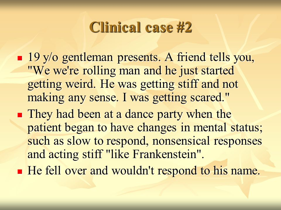 Clinical case #2 19 y/o gentleman presents.