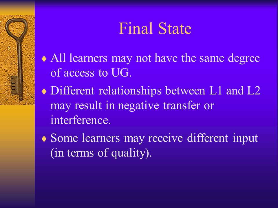 Final State  All learners may not have the same degree of access to UG.
