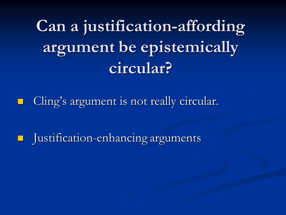 Can a justification-affording argument be epistemically circular.
