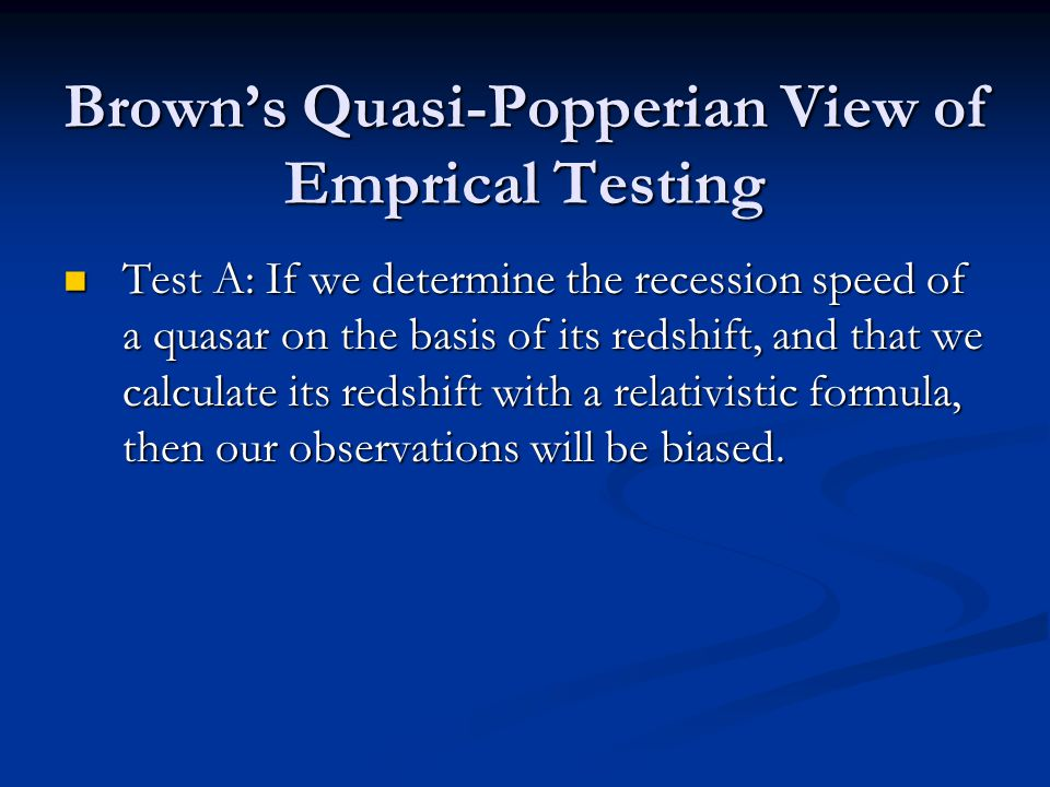 Test A: If we determine the recession speed of a quasar on the basis of its redshift, and that we calculate its redshift with a relativistic formula, then our observations will be biased.