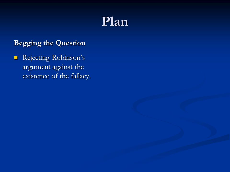 Plan Rejecting Robinson's argument against the existence of the fallacy.
