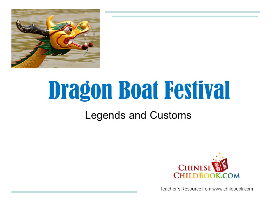 Teacher's Resource from www.childbook.com Legends and Customs Dragon Boat Festival