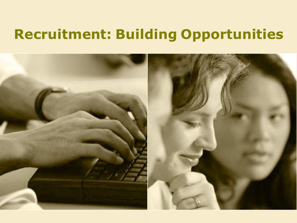 Recruitment: Building Opportunities