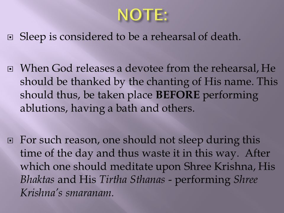  Sleep is considered to be a rehearsal of death.