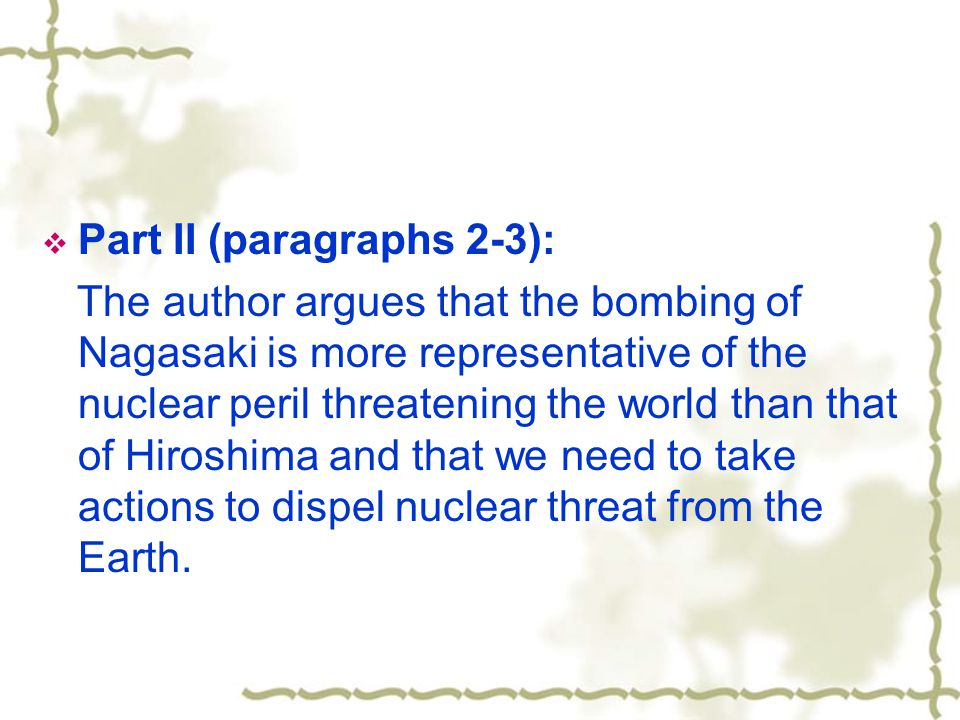 Structural Analysis  Part I (paragraph 1): The writer puts forward his thesis: a view of mountains in the background suggests the real extent to which the city was destroyed by the atomic bombing.