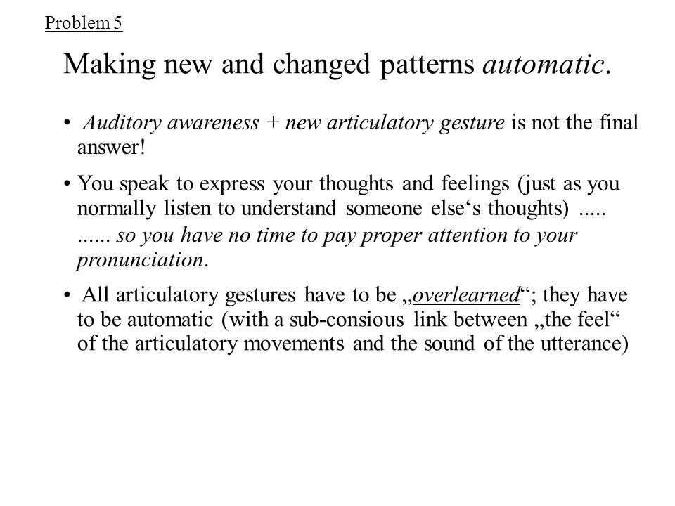 Changing established articulation patterns.