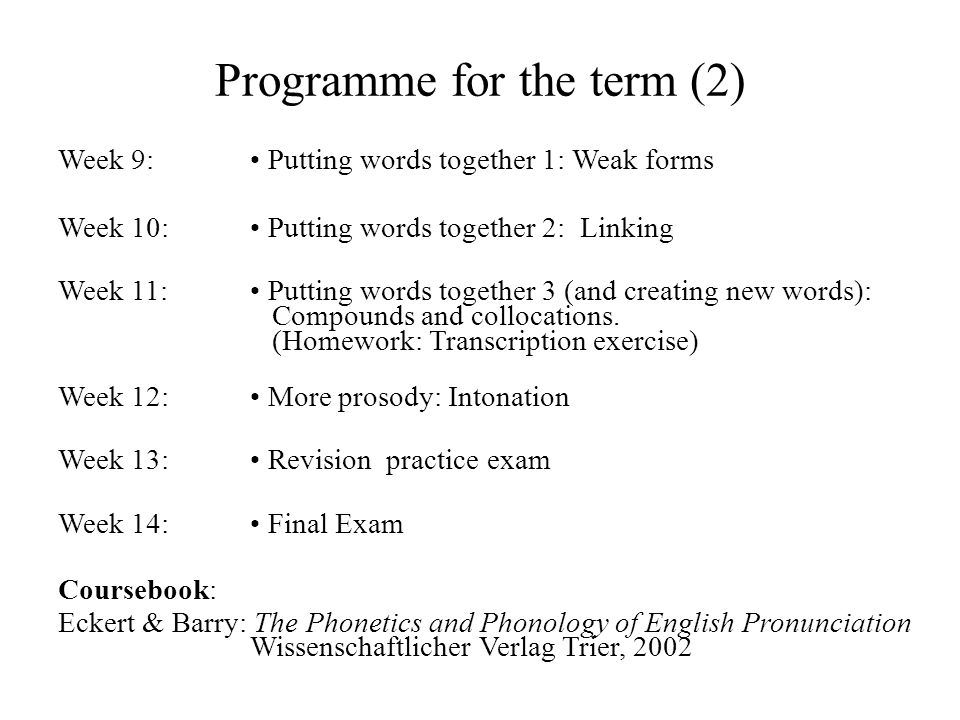 Programme for the term (1) Week 1: Is pronunciation important.