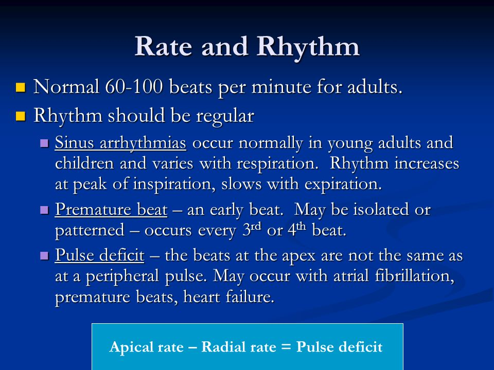 Rate and Rhythm Normal 60-100 beats per minute for adults. Normal 60-100 beats per minute for adults. Rhythm should be regular Rhythm should be regula