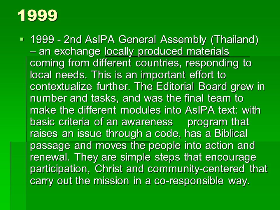 1999  1999 - 2nd AsIPA General Assembly (Thailand) – an exchange locally produced materials coming from different countries, responding to local needs.