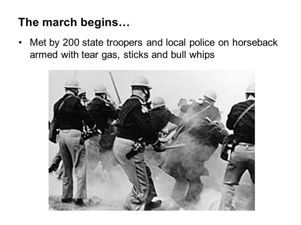 The march begins… Met by 200 state troopers and local police on horseback armed with tear gas, sticks and bull whips
