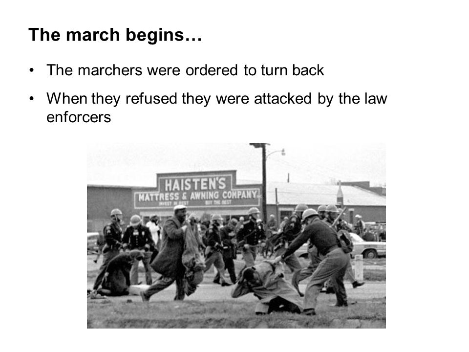The march begins… Marchers were beaten, whipped, trampled on by horses and tear gas was used 17 marchers were hospitalised