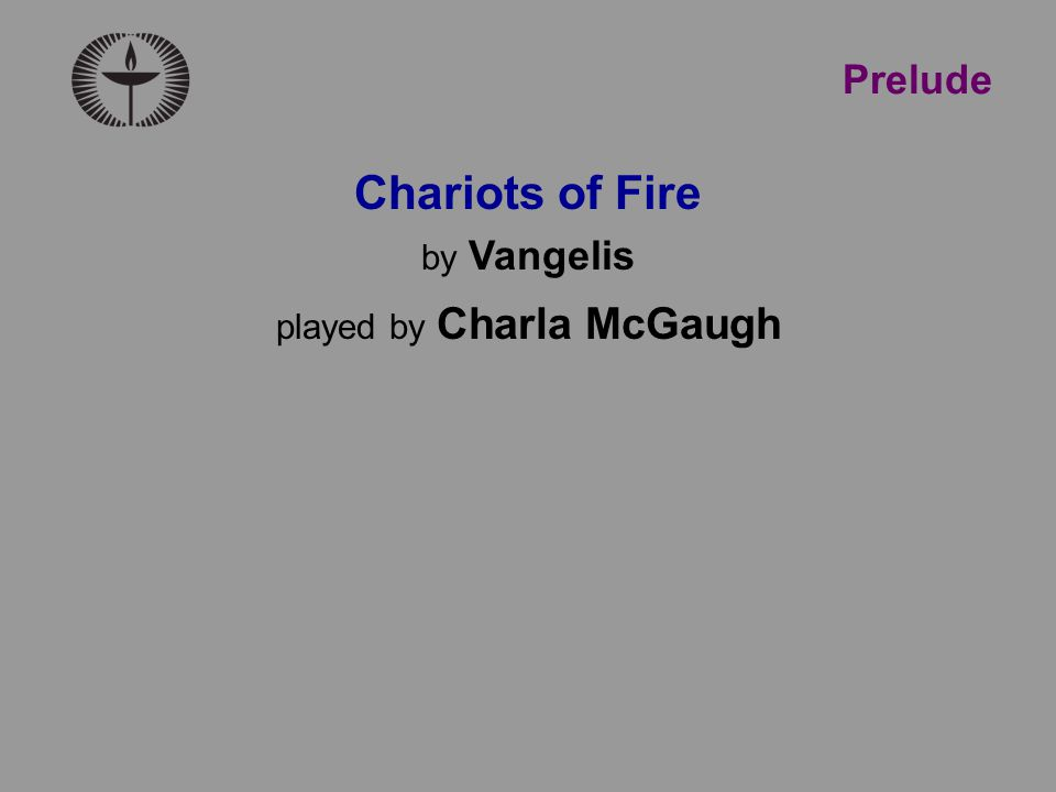 Prelude Chariots of Fire by Vangelis played by Charla McGaugh