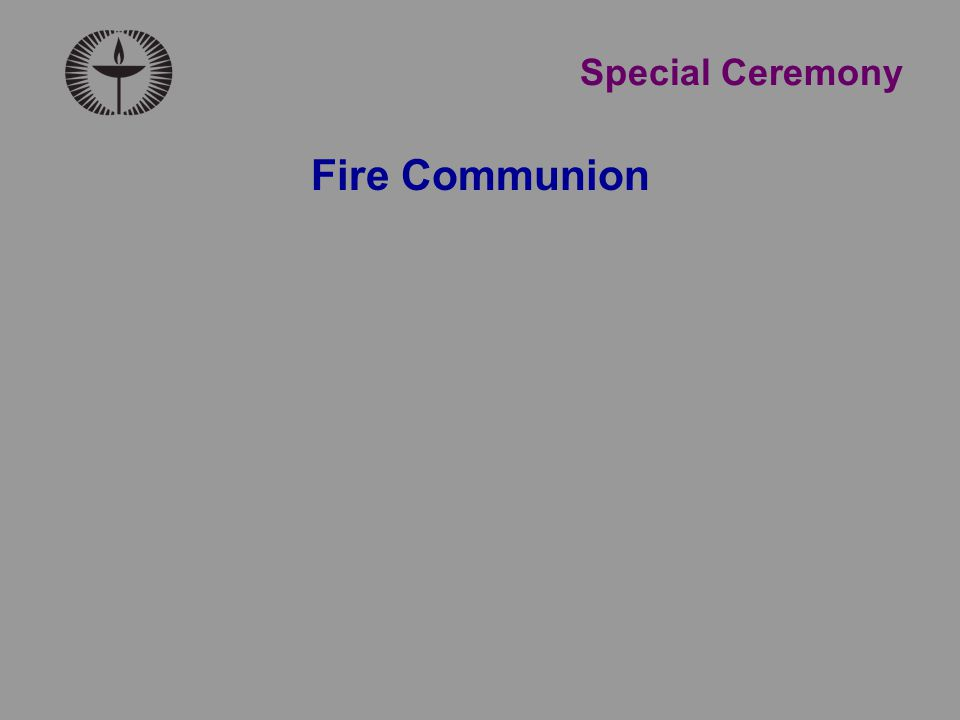 Special Ceremony Fire Communion