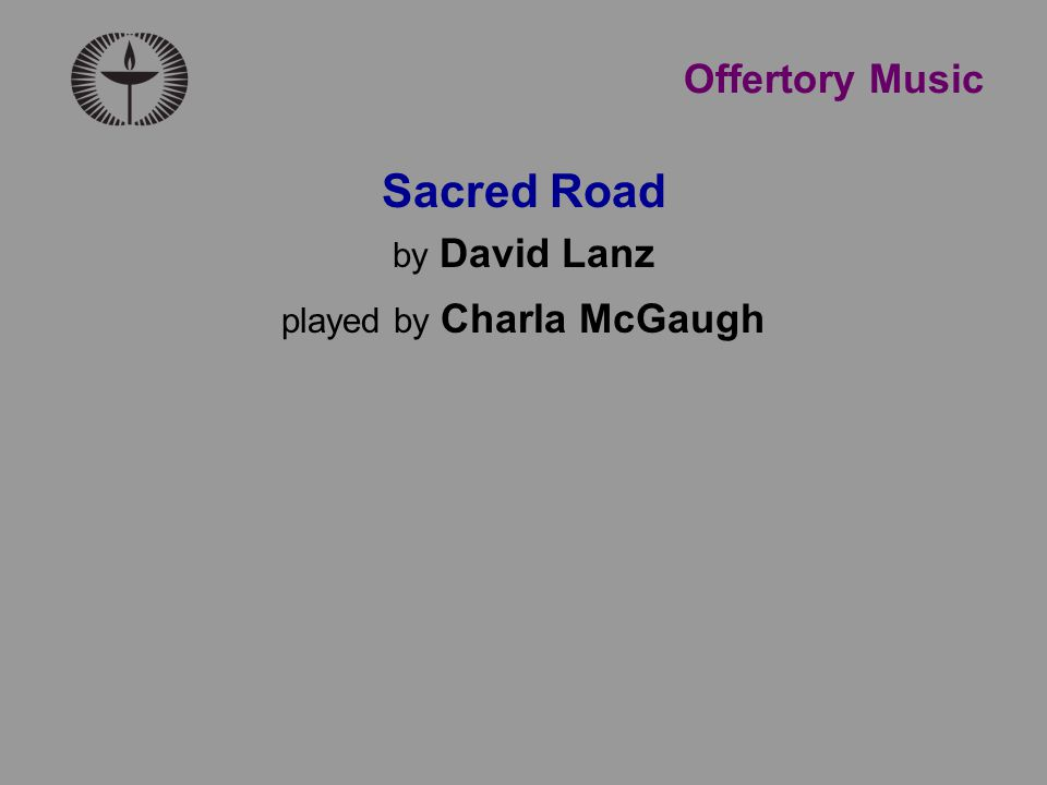 Offertory Music Sacred Road by David Lanz played by Charla McGaugh