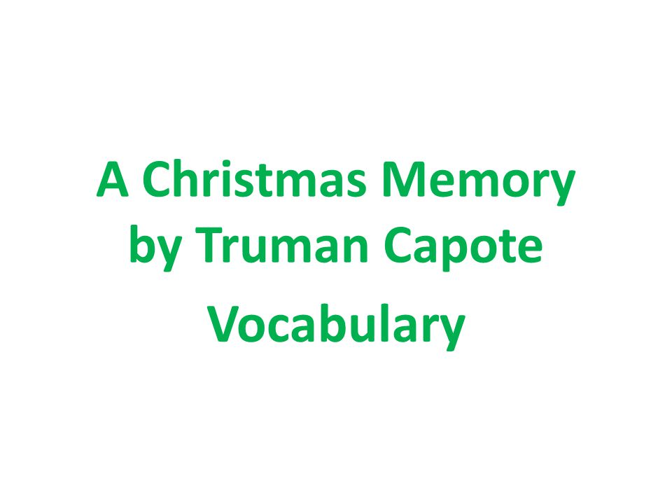 A Christmas Memory by Truman Capote Vocabulary