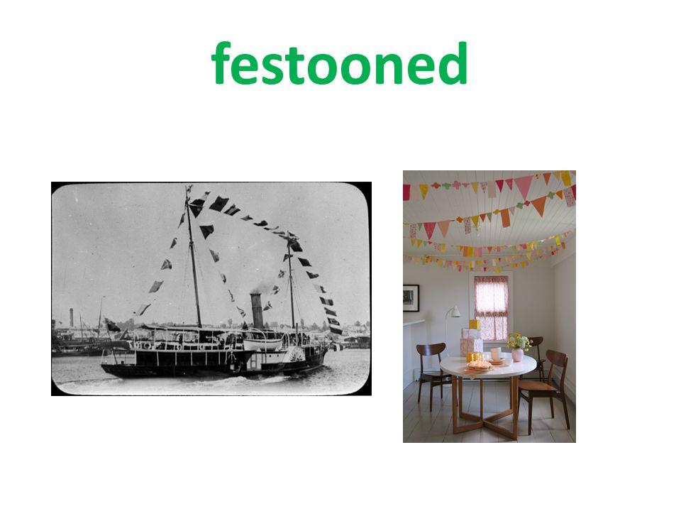 festooned