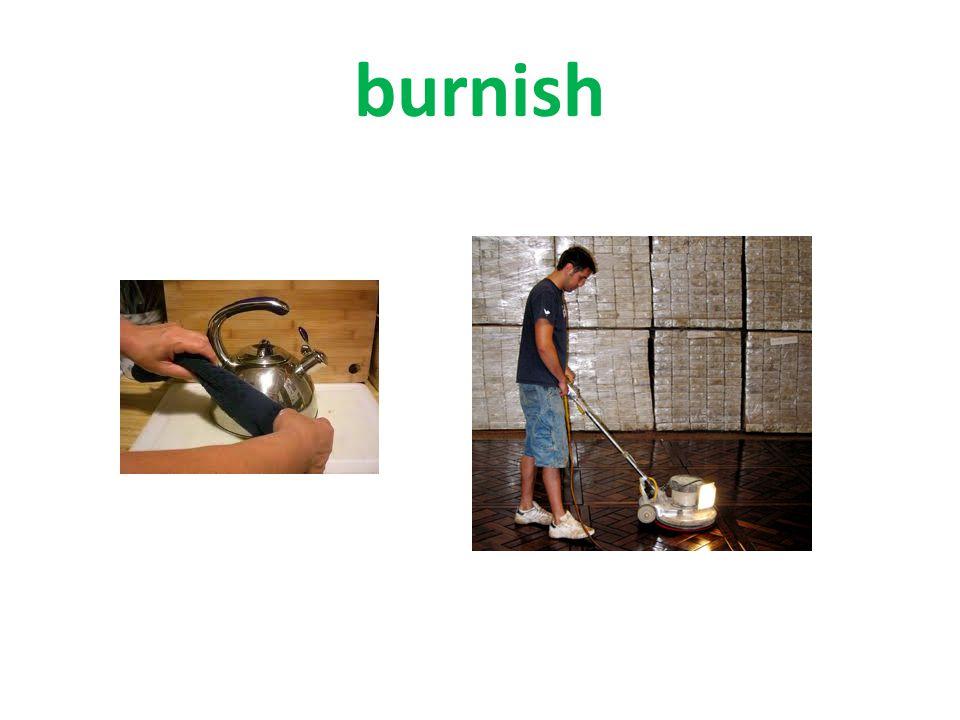 burnish